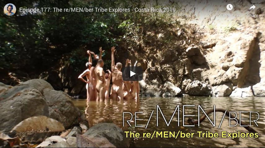Episode 177: The re/MEN/ber Tribe Explores - Costa Rica 2019